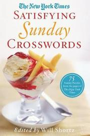 """The New York Times Satisfying Sunday Crosswords by """"New York Times"""""""