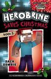 Herobrine's Wacky Adventures #3: Herobrine Saves Christmas by Zombie, Zack