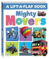Lift-a-Flap: Mighty Movers (refresh)
