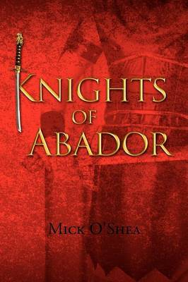 Knights of Abador by Mick O'Shea