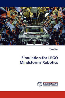 Simulation for Lego Mindstorms Robotics by Yuan Tian