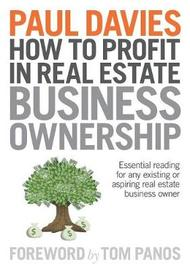 How to Profit in Real Estate Business Ownership by Paul Davies
