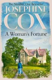 A Woman's Fortune by Josephine Cox
