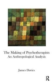 The Making of Psychotherapists by James Davies image