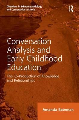Conversation Analysis and Early Childhood Education by Amanda Bateman image