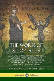 The Work of St. Optatus by Saint Bishop of Mileve Optatus 4th