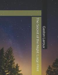 The Secret of the Night by Gaston Leroux