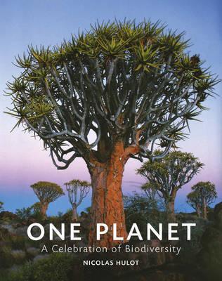 One Planet: A Celebration of Biodiversity by Nicholas Hulot image
