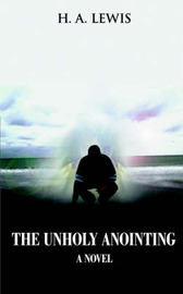 The Unholy Anointing by A. Lewis H. a. Lewis image