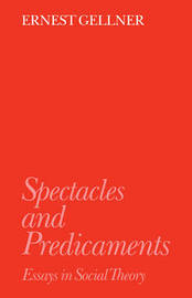 Spectacles and Predicaments by Ernest Gellner