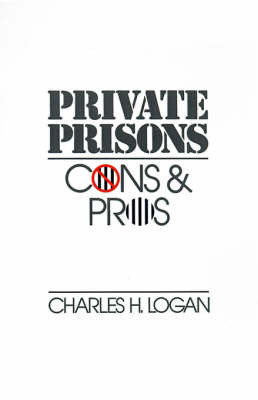 Private Prisons by Charles H Logan image