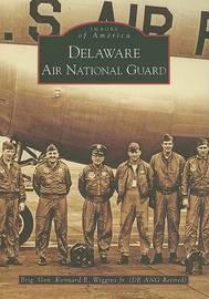 Delaware Air National Guard, De by Kennard R Jr Wiggins