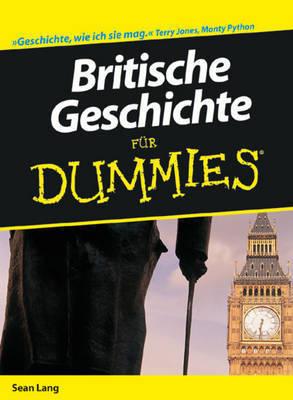 Britische Geschichte fur Dummies by Sean Lang