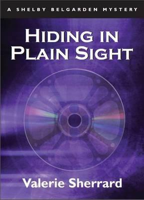 Hiding in Plain Sight by Valerie Sherrard