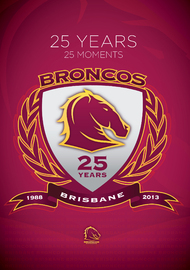 NRL Brisbane Broncos 25 Years 25 Moments on DVD