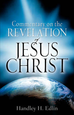 Commentary on the Revelation of Jesus Christ by Handley, H Edlin image