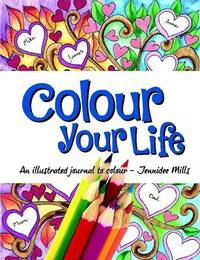 Colour Your Life by Jennidee Mills