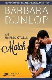 An Unpredictable Match by Barbara Dunlop