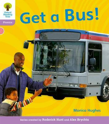 Oxford Reading Tree: Level 1+: Floppy's Phonics Non-Fiction: Get a Bus by Monica Hughes