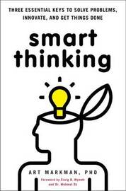 Smart Thinking by Art Markman Phd