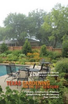 Texas Gardening for the 21st Century by Patricia Scott McHargue