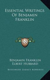 Essential Writings of Benjamin Franklin by Benjamin Franklin