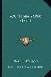 South Sea Yarns (1894) by Basil Thomson