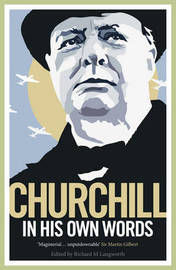 Churchill in His Own Words by Winston S Churchill