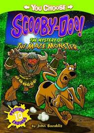 Scooby-Doo You Choose: The Mystery of the Maze Monster by John Sazaklis