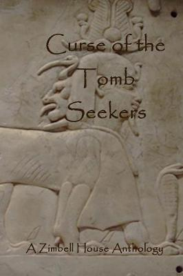 Curse of the Tomb Seekers by Zimbell House Publishing image
