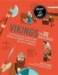 Vikings in 30 Seconds by Philip Steele