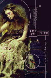 Wither (The Chemical Garden #1) by Lauren Destefano