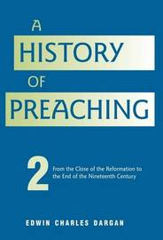A History of Preaching by Edwin Charles Dargan