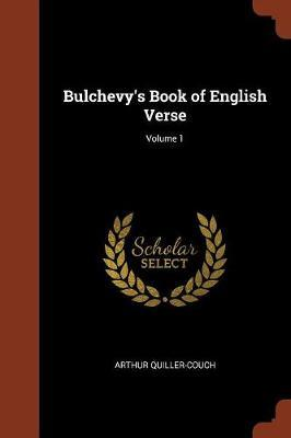 Bulchevy's Book of English Verse; Volume 1 by Arthur Quiller Couch image