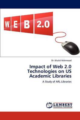 web2 0 academic applications The implications of web 20 for academic libraries brian mcmanus washington state university libraries, usa abstract new technologies are impacting the daily work of academic libraries and librarians more and more, with web 20 services at the forefront.