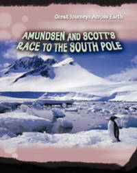Amundsen and Scott's Race to the South Pole by Liz Gogerly image