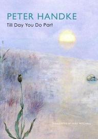 Till Day You Do Part by Peter Handke