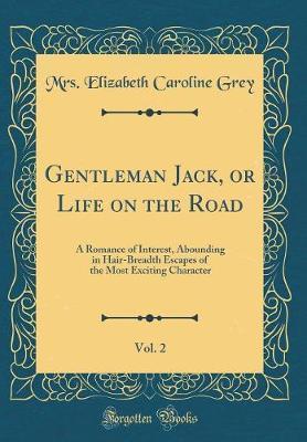 Gentleman Jack, or Life on the Road, Vol. 2 by Mrs Elizabeth Caroline Grey image