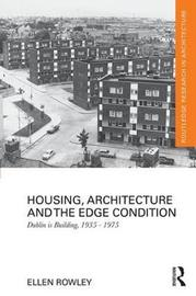 Housing, Architecture and the Edge Condition by Ellen Rowley image