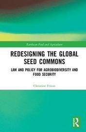 Redesigning the Global Seed Commons by Christine Frison