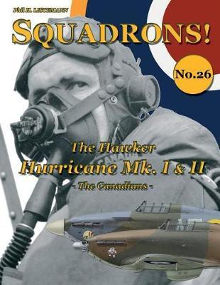 The Hawker Hurricane Mk I & Mk II by Phil H Listemann