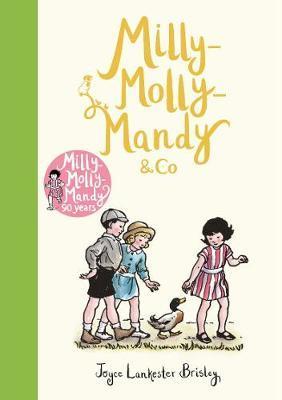 Milly-Molly-Mandy & Co by Joyce Lankester Brisley