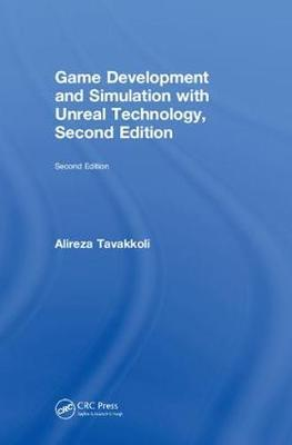 Game Development and Simulation with Unreal Technology, Second Edition by Alireza Tavakkoli image