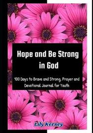 Hope and Be Strong in God by Lily Kersey