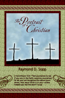 The Portrait of a Christian by Raymond D. Sopp image