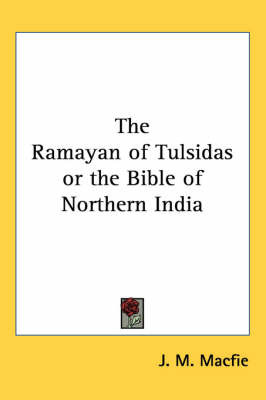 The Ramayan of Tulsidas or the Bible of Northern India by J.M. Macfie image