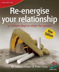 Re-energise Your Relationship: 52 Brilliant Ideas to Relight the Passion by Dr. Sabina Dosani image