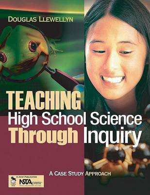 Teaching High School Science Through Inquiry: A Case Study Approach by Douglas J Llewellyn image