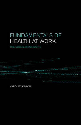 Fundamentals of Health at Work by C. Wilkinson