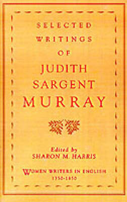 Selected Writings of Judith Sargent Murray by Judith Sargent Murray